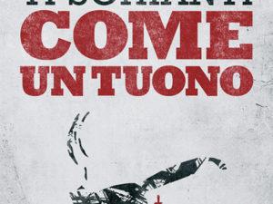 COME UN TUONO (2013)